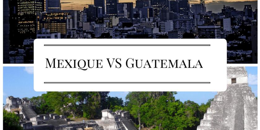 Mexique VS Guatemala : trouve ton stage à l'étranger !